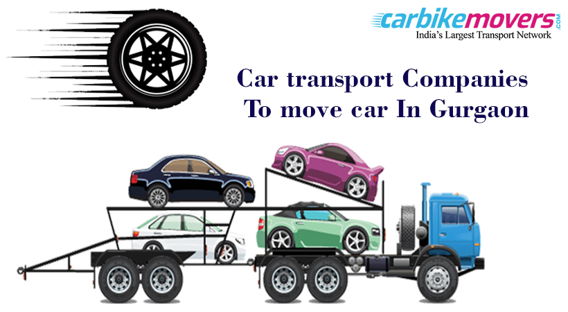Move Your Car with Help of Car Transport Companies in Gurgaon