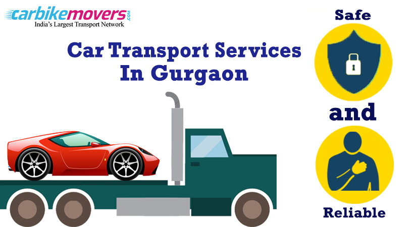 Choosing a Safe and Reliable Car Transport Service in Gurgaon