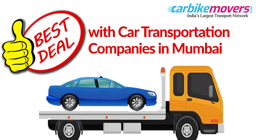 Get the Best Deal from the Car Transportation in Mumbai Companies