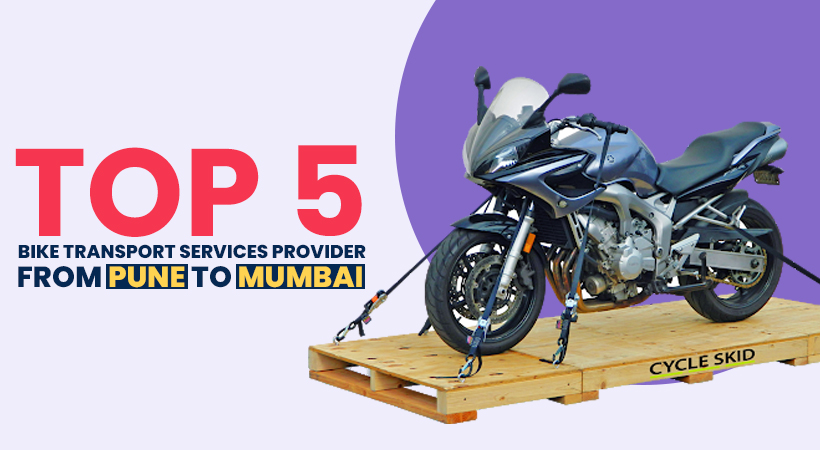 Top 5 Bike Transport Services Provider from Pune to Mumbai