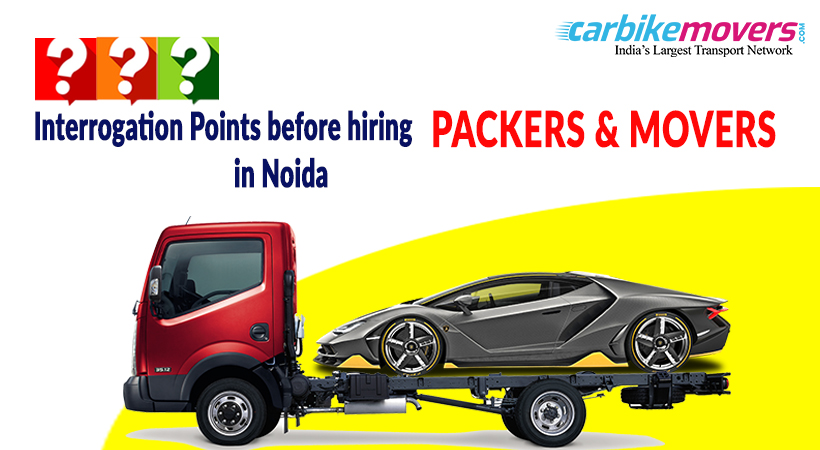 Key Questions to Ask before Finalizing Car Packers Movers in Noida