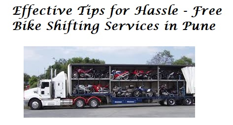 Effective Tips for Hassle - Free Bike Shifting Services in Pune