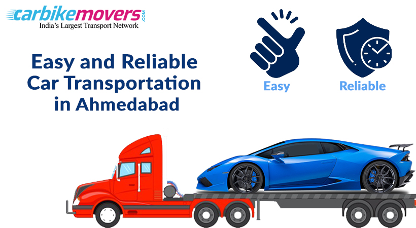 Easy and Reliable Car Transport in Ahmedabad from Coast to Coast