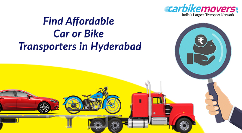 How to find Affordable car and bike Transporter in Hyderabad?