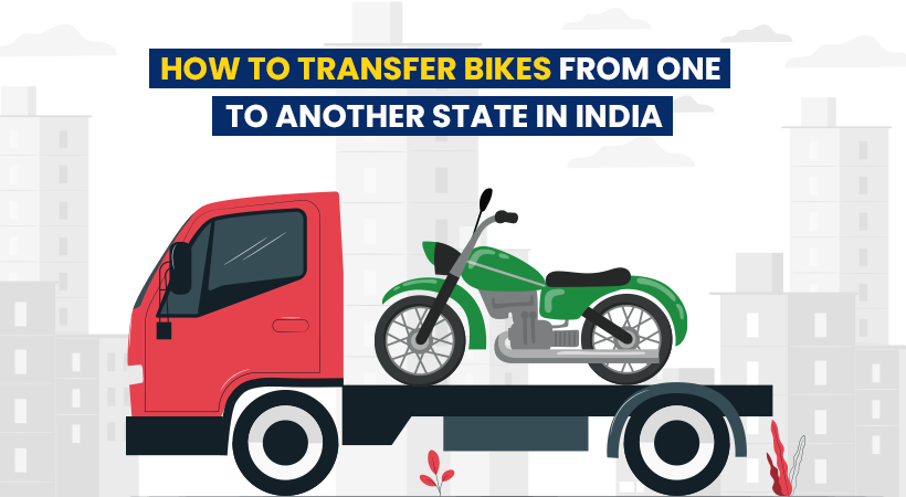 How to Transfer Bikes from One to Another State in India?