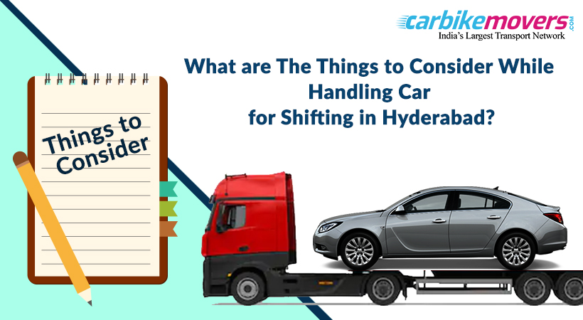 Do and Dont While Handing Over Your Car to Packers Movers in Hyderabad for Shifting to Another City