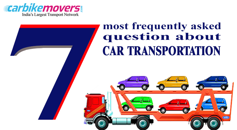 Seven of the Most Frequently Asked Questions Regarding Nationwide Car Transport Service Gurgaon