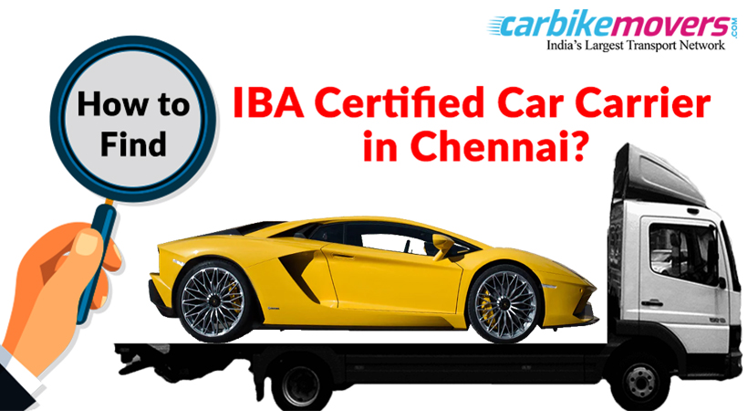 Tips to Find IBA Certified Car Carrier in Chennai