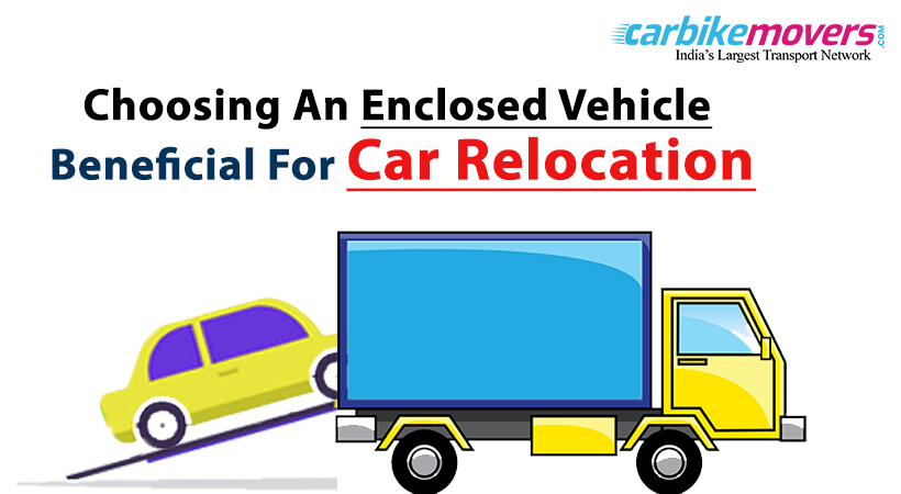 Benefits of Choosing Enclosed Vehicle to Relocate your Car from Noida
