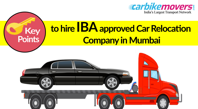 Key Advantages of Hiring IBA Approved Car Relocation Company in Mumbai