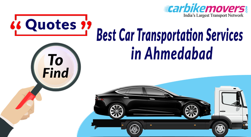 Quotes Help You Find the Best Car Transport in Ahmedabad Service
