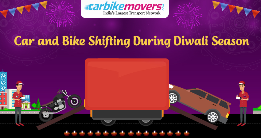 Car and Bike Shifting During Diwali Season ? Avail Carbikemovers Transportation Services !