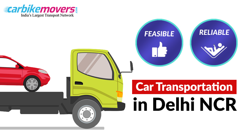 How to Find a Reliable and Affordable Car Shifting Service in Delhi NCR