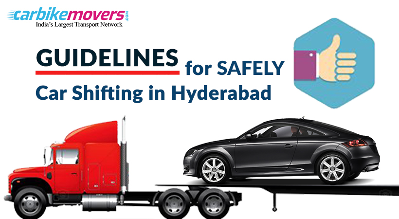 Last Minute Tips For Hassle Free Car Transportation Company in Hyderabad