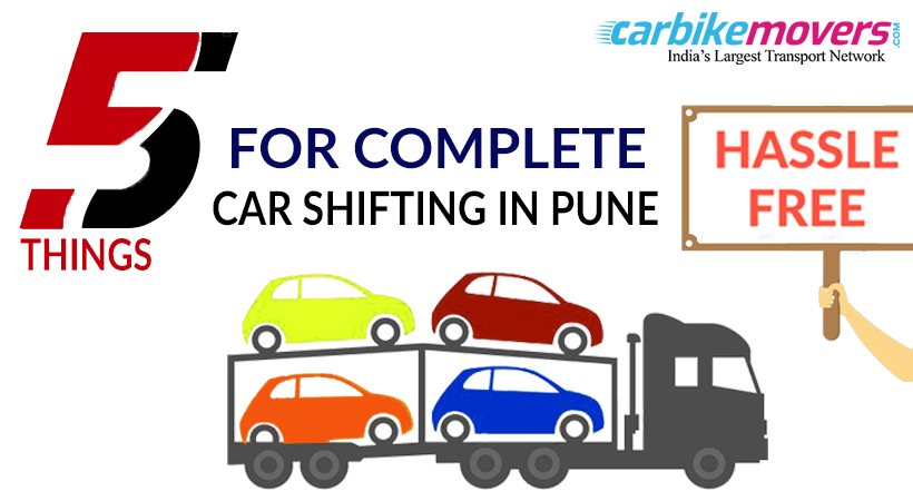 5 Things to Be Completed for Hassle-Free Car shifting in Pune